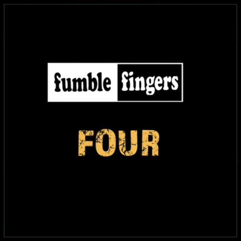 fumblefingers-four